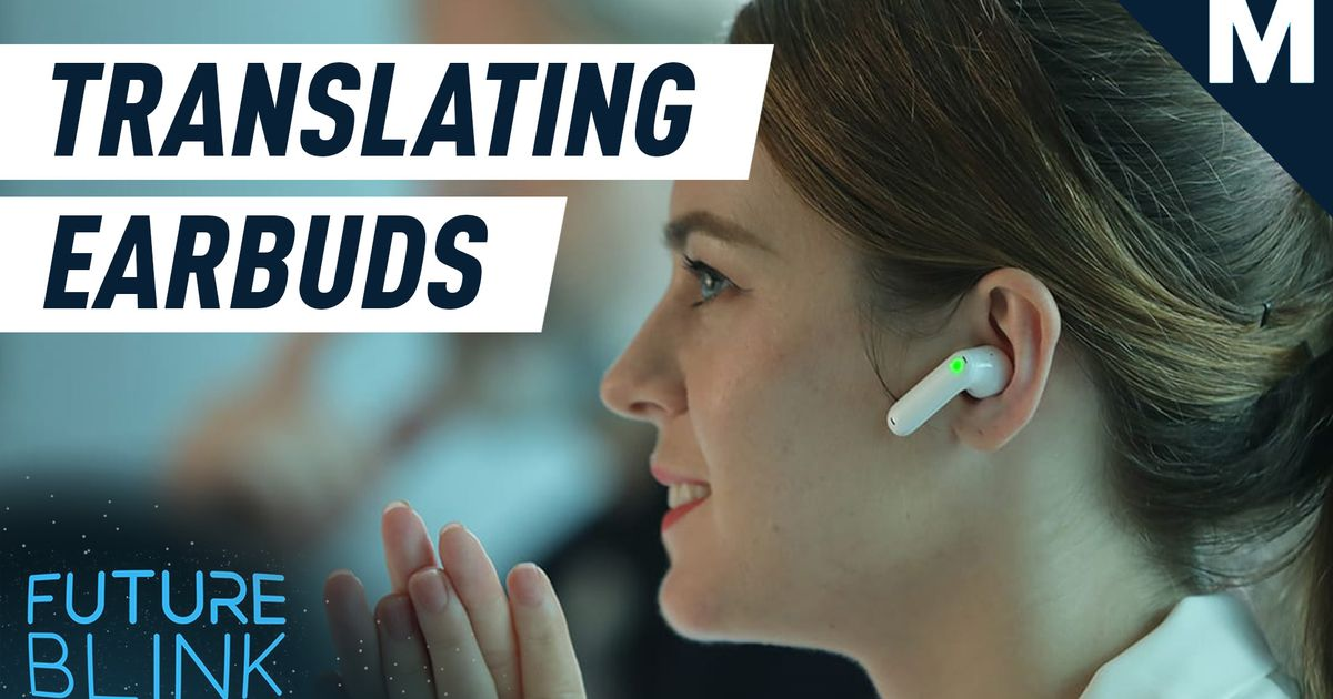 Dígale adiós a las barreras del idioma con estos auriculares de traducción - Future Blink
